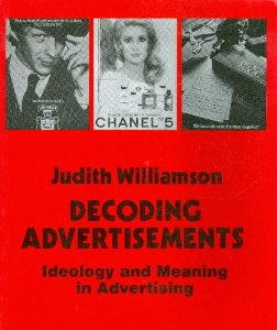 Judith Williamson (1978). Decoding Advertisements: Ideology and Meaning in Advertising.